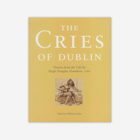 The Cries of Dublin, Drawn from the Life by Hugh Douglas Hamilton