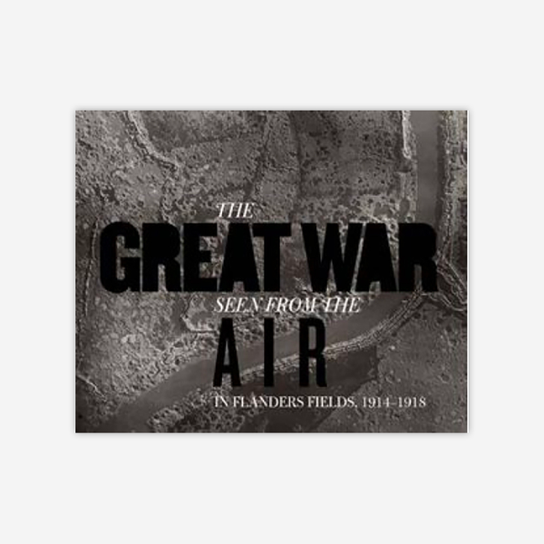 The Great War from the Air: In Flanders Fields 1914-1918