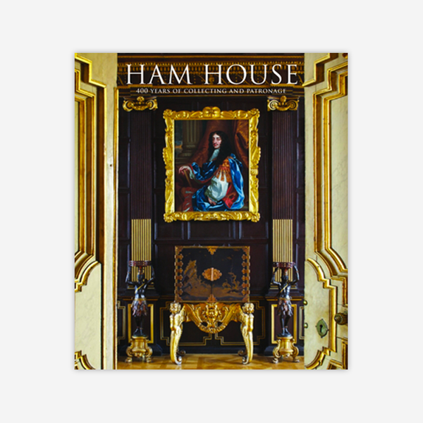 Ham House: 400 years of Collecting and Patronage