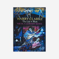 Harry Clarke, the Life and Work