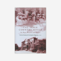 The Irish Country House, Its past present and future