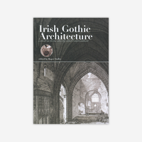 Irish Gothic Architecture: construction, decay and reinvention