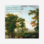 Landscape Design in 18th Century Ireland