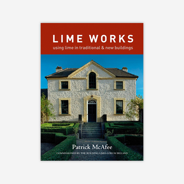 Lime Works - using lime in traditional & new buildings