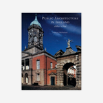Public Architecture In Ireland, 1680-1760