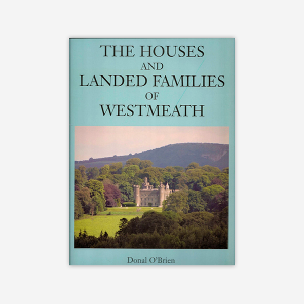 The Houses and Landed Families of Westmeath