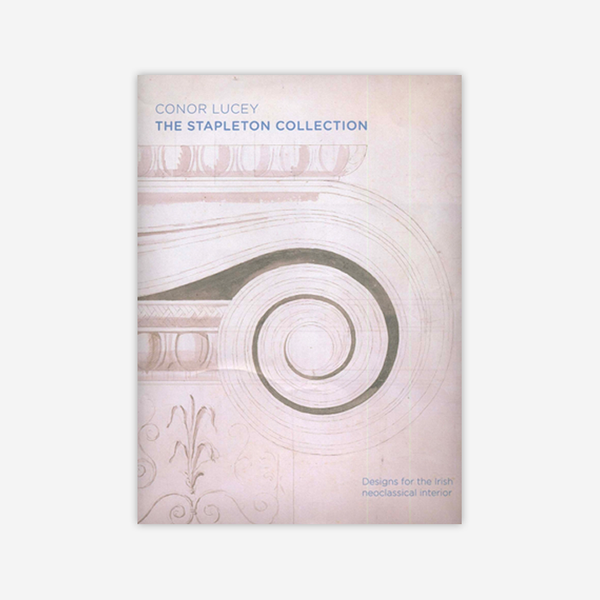 The Stapleton Collection: Designs for the Irish Neoclassical Interior