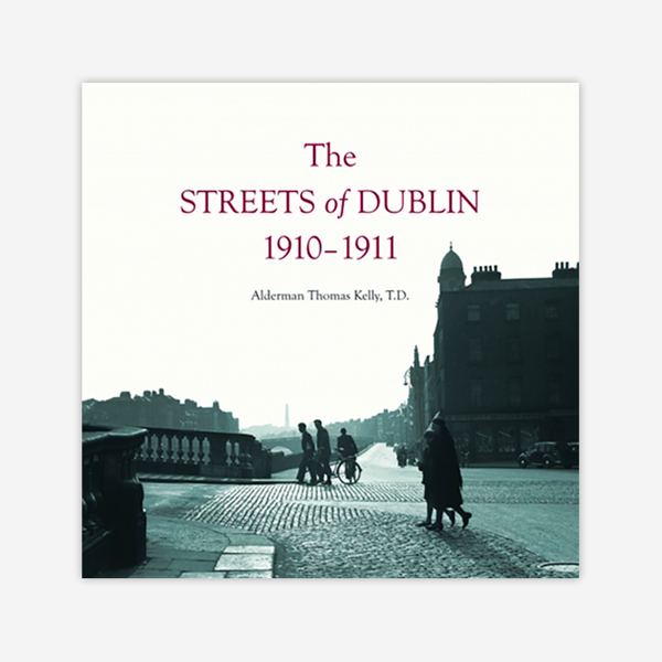 The Streets of Dublin: 1910-1911
