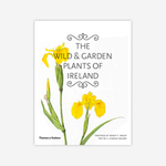 The Wild & Garden Plants of Ireland