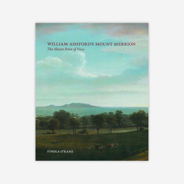 William Ashford's Mount Merrion - The Absent Point of View