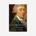 Gainsborough: A Portrait