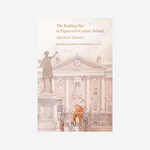 The Building Site in Eighteenth Century Ireland