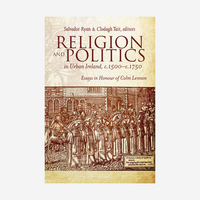 Religion and politics in urban Ireland, c.1500–c.1750