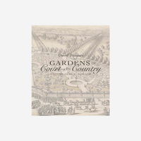 Gardens of Court and Country: English Design, 1630-1730