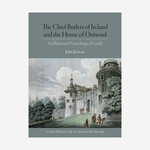 The Chief Butlers of Ireland & The House of Ormond