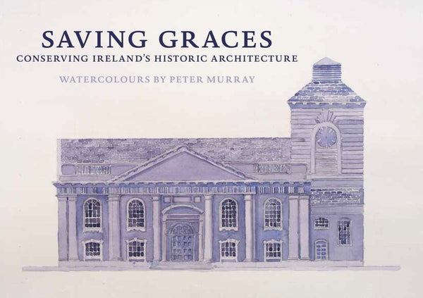 Saving Graces: Conserving Ireland's Historic Architecture