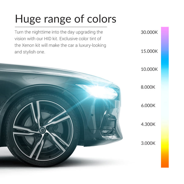 Bright headlights available in 12 colors (from yellow to indigo)