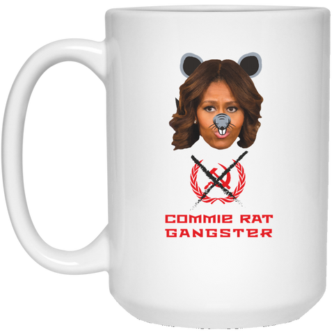 Commie Rat Gangsters - Michelle Obama - 15 oz. White Mug