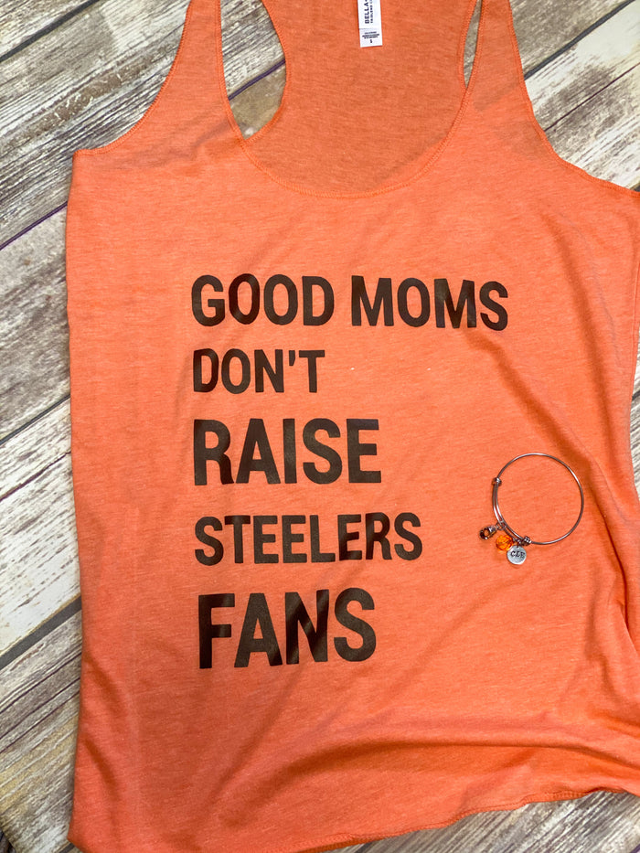 Good Moms Don't Raise Steelers Fans Womens Tank - Mistakes on the Lake