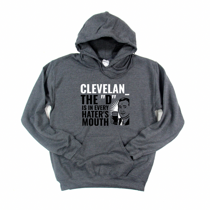 Cleveland The D is in every haters mouth Hoodie - Mistakes on the Lake