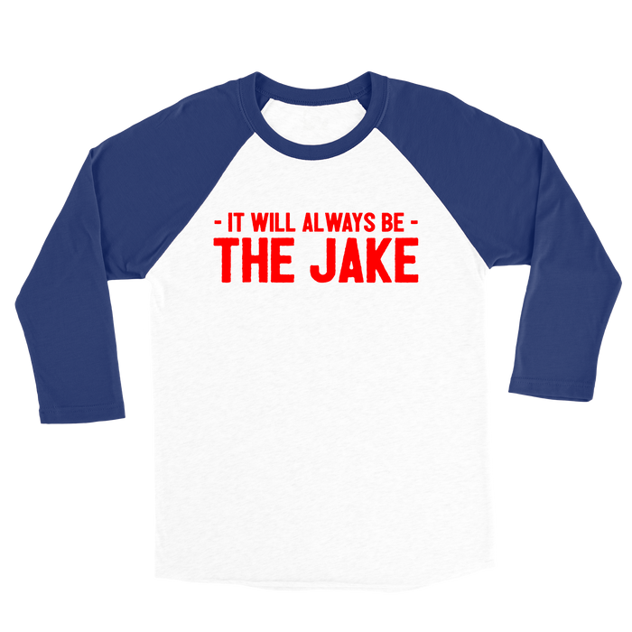 Always The Jake - 3/4 Baseball Raglan - Mistakes on the Lake