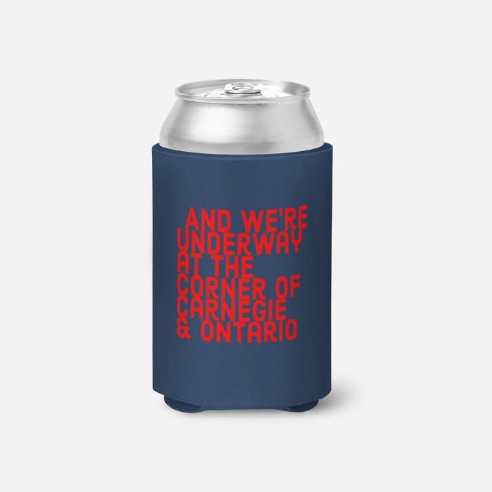 We're Underway at the Corner of Carnegie & Ontario Blue Koozie