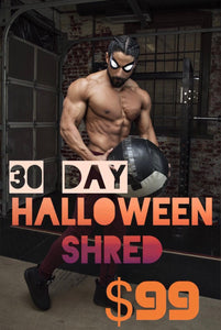 30 Day Halloween Shred: Customized Diet & Training