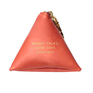 Money Talks, Mine Says Goodbye Coin Purse