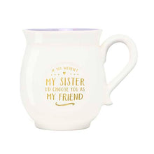 If You Weren't My Sister I'd Choose You As My Friend Boxed Mug