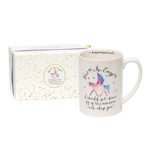 What?! Me, Crazy?! I Should Get Down Off This Unicorn and Slap You Boxed Mug