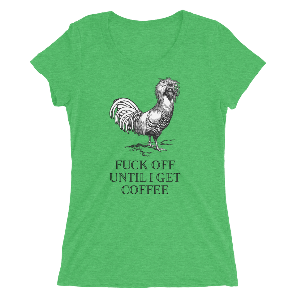Fuck Off Until I Get Coffee T-Shirt