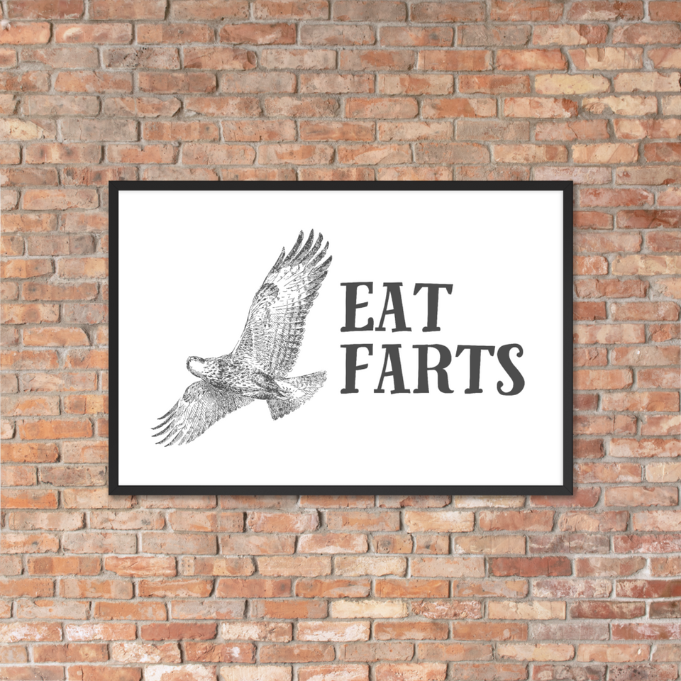 Eat Farts Framed Poster