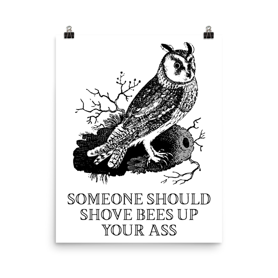 Bees Up Your Ass Poster