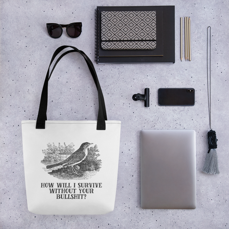How Will I Survive Without Your Bullshit Tote