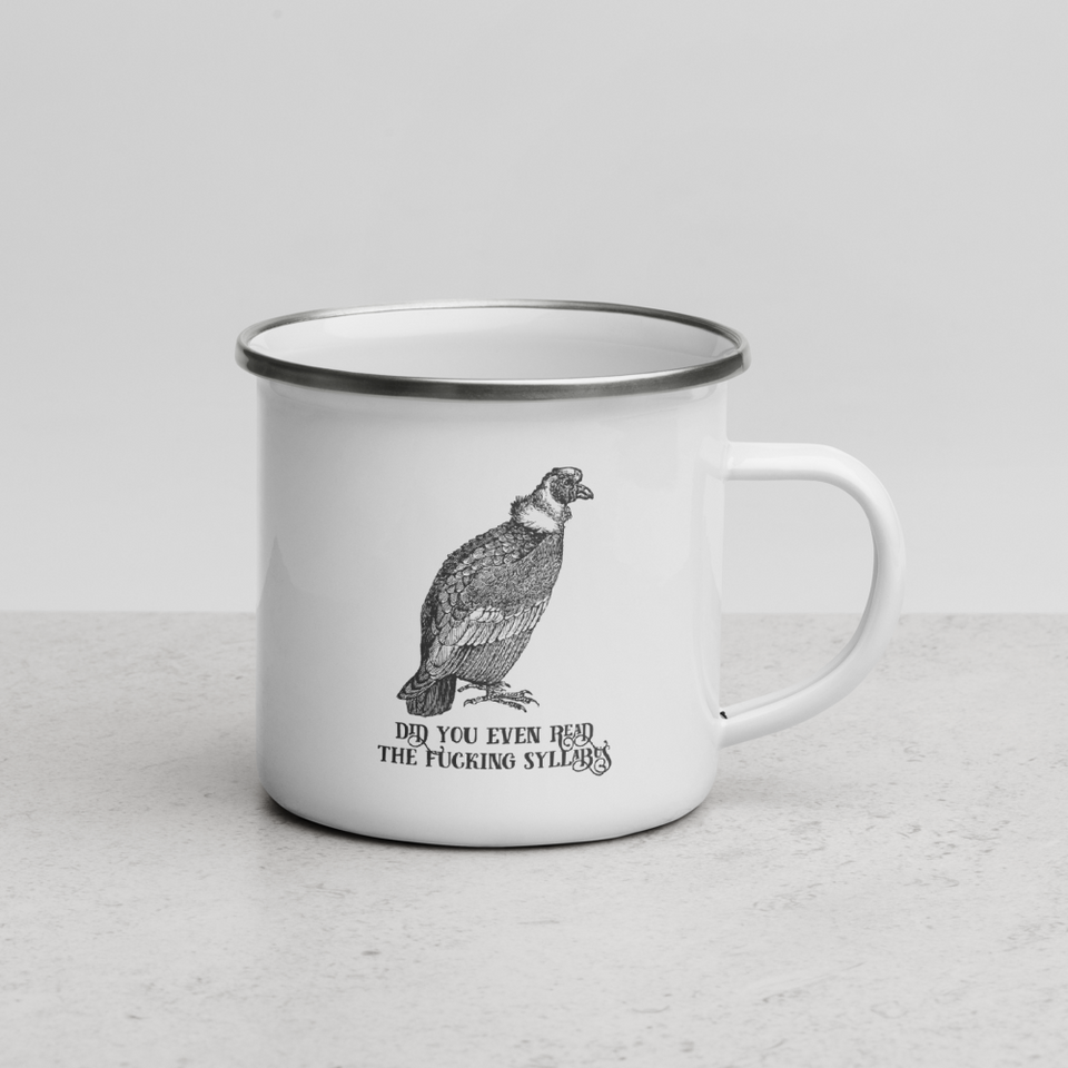Did You Even Read The Fucking Syllabus Enamel Mug