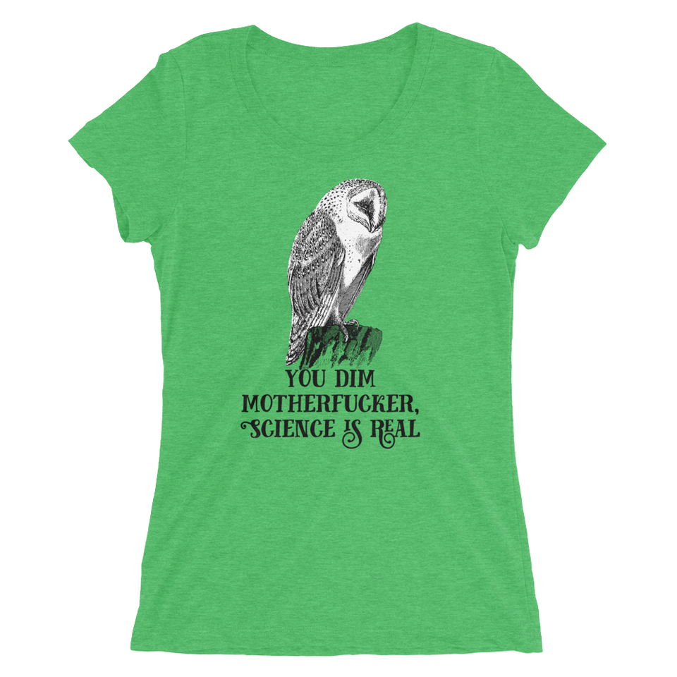 You Dim Motherfucker, Science Is Real Slim Fit T-Shirt