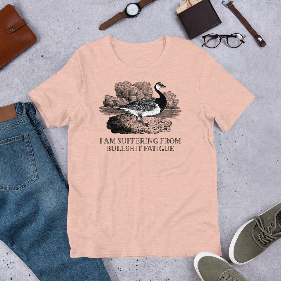 I Am Suffering From Bullshit Fatigue T-Shirt