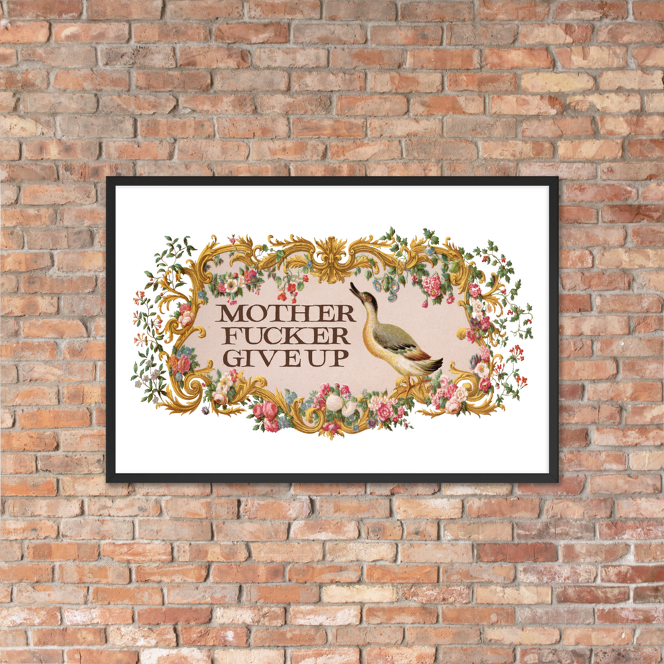 Mother Fucker Give Up Framed Poster