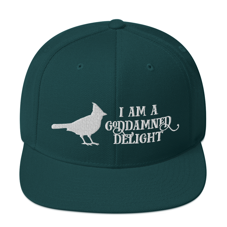 I Am A Goddamned Delight Snapback Cap