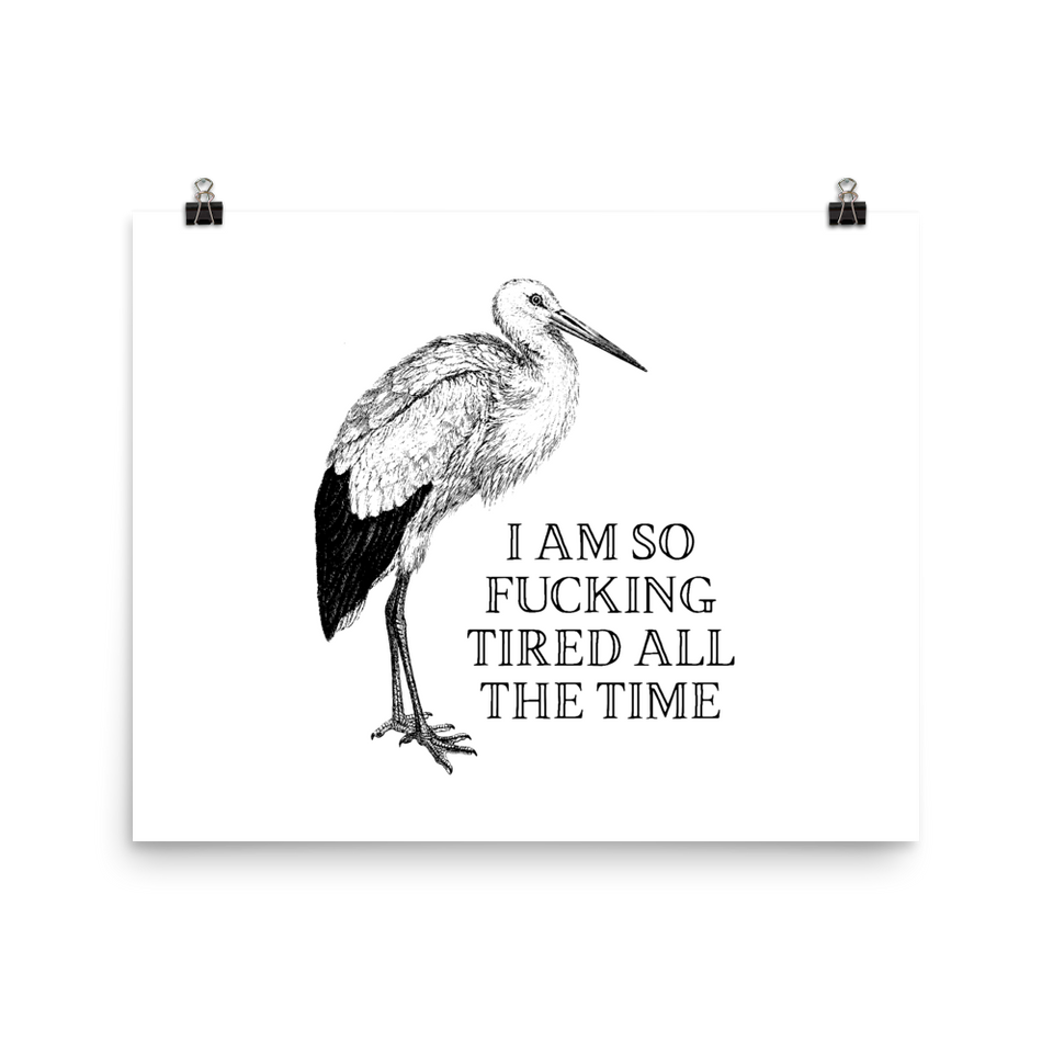 I Am So Fucking Tired All The Time Poster