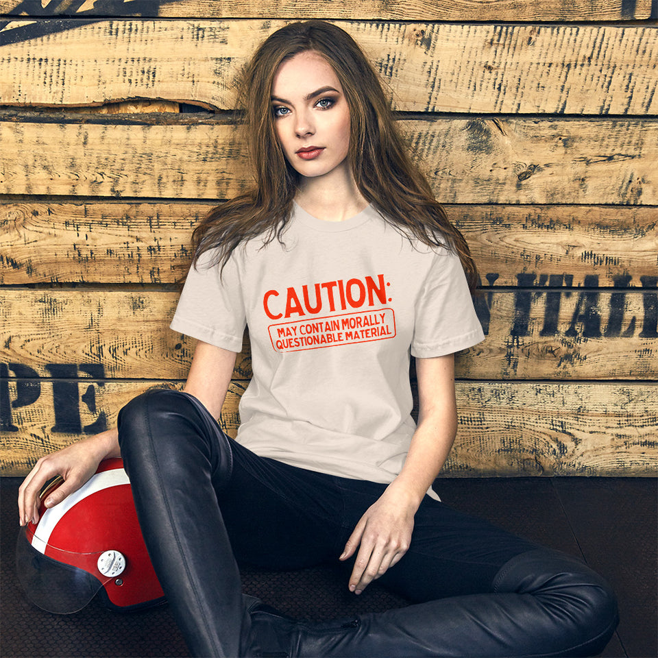 Caution: May Contain Morally Questionable Material Unisex T-Shirt