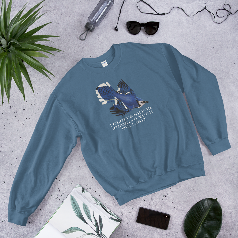 Forgive Me For Ignoring Your Bullshit Sweatshirt