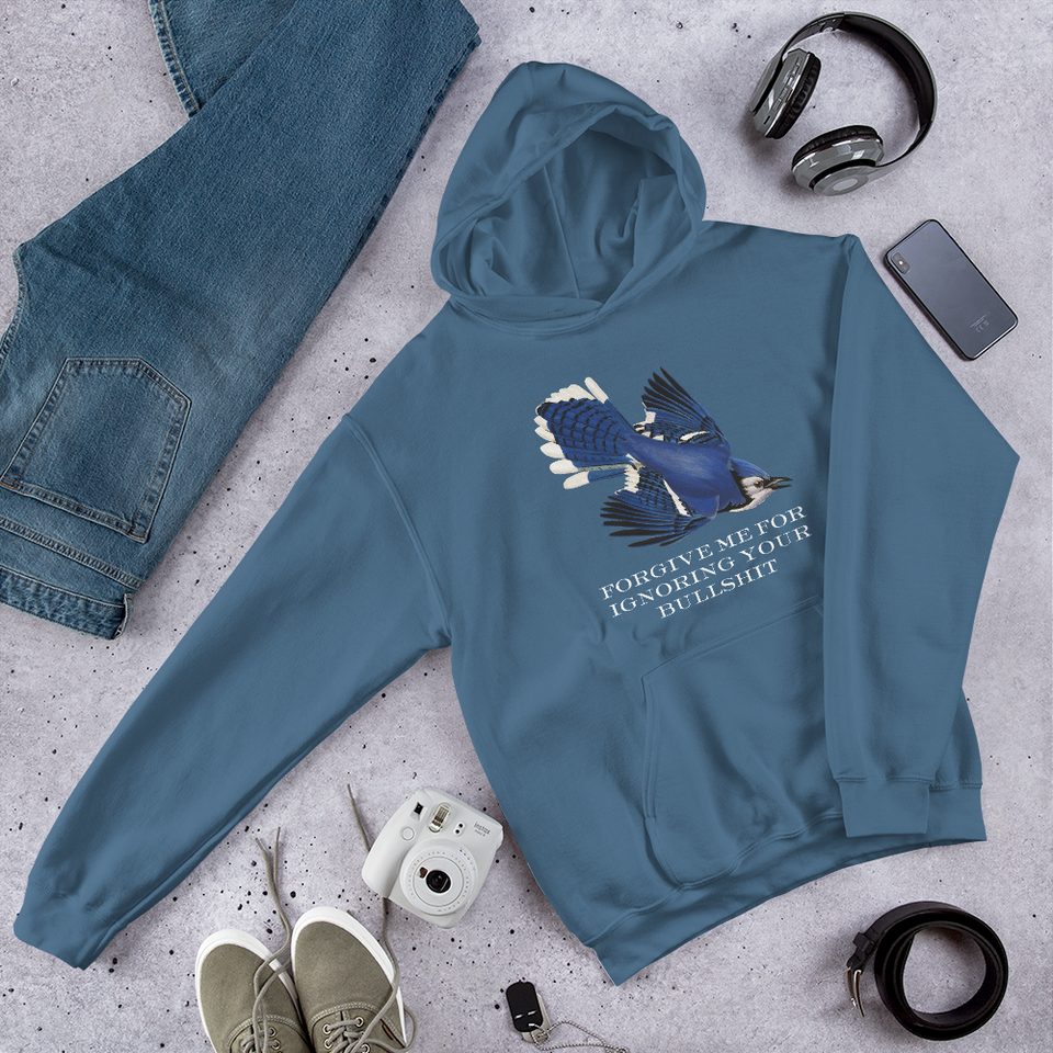 Forgive Me For Ignoring Your Bullshit Hooded Sweatshirt