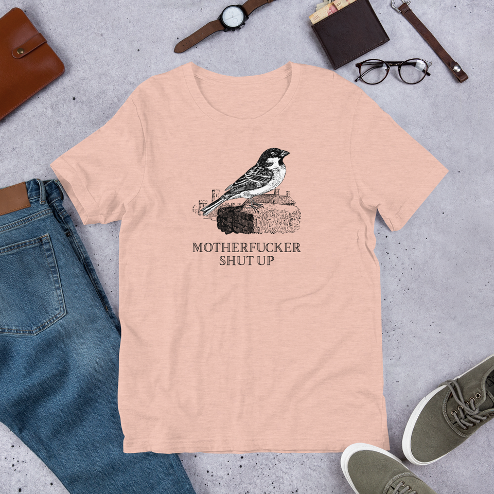 Motherfucker Shut Up T-Shirt