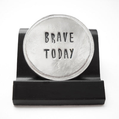 Brave Today Courage Coin