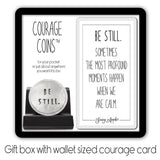 Be Still Courage Coin