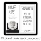 Daddy Loves You Courage Coin