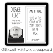 Load image into Gallery viewer, Hang In There Courage Coin