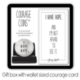 I Have Hope Courage Coin