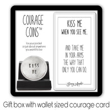 Load image into Gallery viewer, Kiss Me Courage Coin